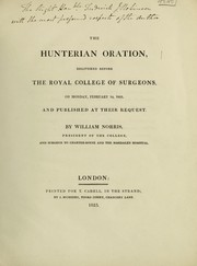 Cover of: The Hunterian Oration, delivered before the Royal College of Surgeons ... February 14, 1825 | Norris, William