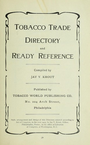 Tobacco trade directory and ready reference by Jay Y. Krout