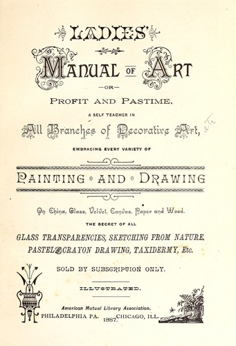 Ladies' manual of art, Profit and pastime by