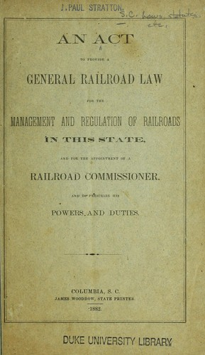 An act to provide a general railroad law for the management and regulation of railroads in this state by South Carolina