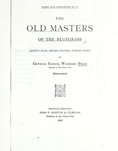 The old masters of the Bluegrass by Samuel Woodson Price