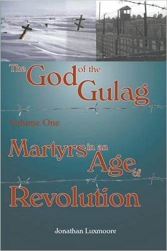 The God of the Gulag Volume One by Jonathan Luxmoore