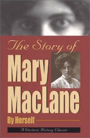 Cover of: The story of Mary MacLane | MacLane, Mary