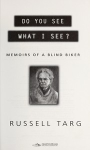 Cover of: Do you see what I see? : memoirs of a blind biker |