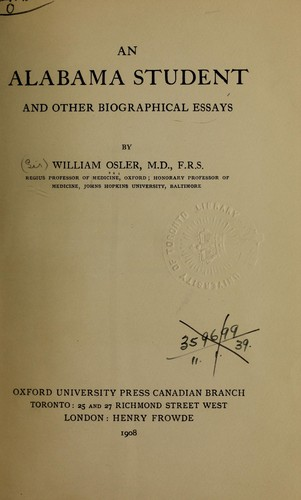 An Alabama student, and other biographical essays by Sir William Osler