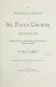 Cover of: An historical sketch of St. Paul's church, Louisville, Ky | Reuben Thomas Durrett