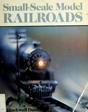 Cover of: Small-scale model railroads by S. Blackwell Duncan