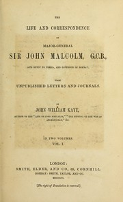 Cover of: The life and correspondence of Major-General Sir John Malcolm | Kaye, John William Sir)
