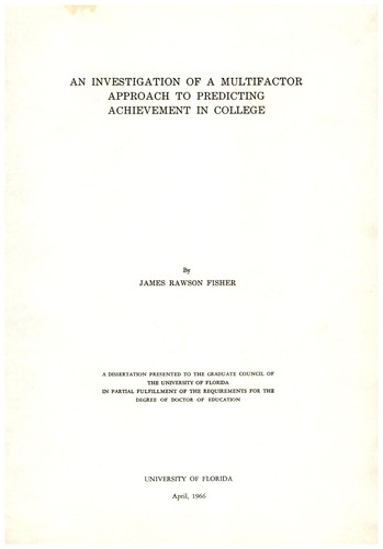 An investigation of a multifactor approach to predicting achievement in college by James Rawson Fisher