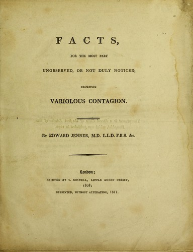 Facts, for the most part unobserved, or not duly noticed, respecting variolus contagion by Edward Jenner