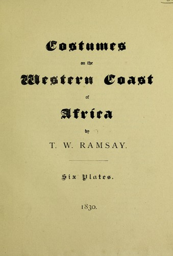 Costumes on the western coast of Africa by T. W. Ramsay