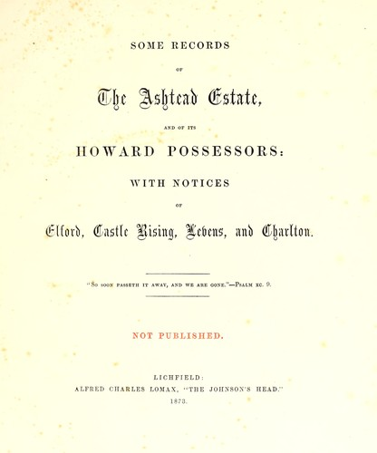 Some records of the Ashtead estate, and of its Howard possessors by Francis Edward Paget