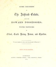Cover of: Some records of the Ashtead estate, and of its Howard possessors | Francis Edward Paget