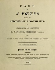 Cover of: Case of a foetus found in the abdomen of a young man [Thomas Lane], at Sherborne, in Dorsetshire | Nathaniel Highmore