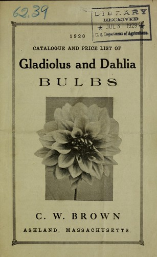 1920 catalogue and price list of gladiolus and dahlia bulbs by C.W. Brown (Firm)