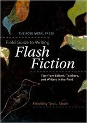 Cover of: The Rose Metal Press Field Guide to Writing Flash Fiction | Rose Metal Press