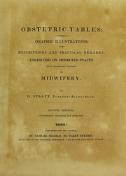 Cover of: Obstetric tables: comprising graphic illustrations, with descriptions and practical remarks; exhibiting on dissected plates many important subjects in midwifery | Spratt, G.