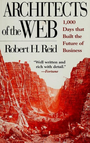 Architects of the Web by Reid, Robert