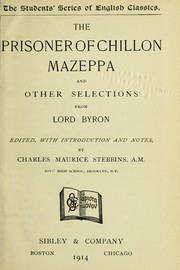 Cover of: The prisoner of Chillon, Mazeppa, and other selections from Lord Byron | Lord Byron