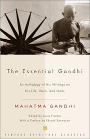 Cover of: The essential Gandhi by Mohandas Karamchand Gandhi, Mahatma Gandhi