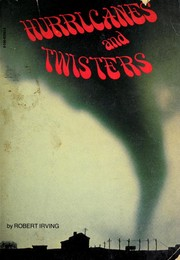 Cover of: Hurricanes and twisters by Robert Irving