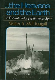 Cover of: The Heavens and the Earth by Walter A. McDougall