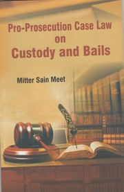 Cover of: Pro Prosecution case law on Custody and Bails | Mitter Sain Meet
