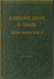 Cover of: Alternative Service in Canada During World War II | John Aron Toews