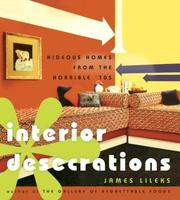 Cover of: Interior Desecrations by James Lileks