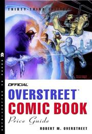 Cover of: The Official Overstreet Comic Book Price Guide, 33rd edition (Official Overstreet Comic Book Price Guide) by Robert M. Overstreet