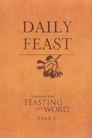 Cover of: Daily Feast Meditations From Feasting On The Word by Kathleen Long Bostrom
