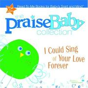 Cover of: I Could Sing of Your Love Forever (Praise Baby Board Book) | Big House Kids