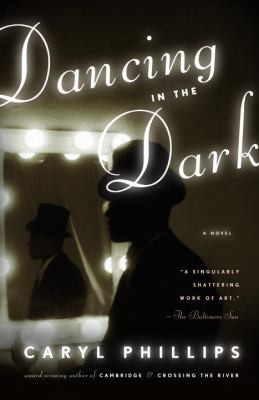 Dancing In The Dark A Novel by Caryl Phillips