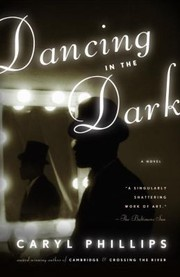 Cover of: Dancing In The Dark A Novel | Caryl Phillips