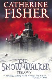 Cover of: The Snow-Walker Trilogy | Catherine Fisher