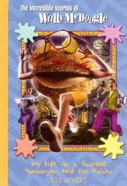 Cover of: My Life as a Haunted Hamburger, Hold the Pickles (The Incredible Worlds of Wally McDoogle #27) | Bill Myers