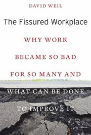 Cover of: The Fissured Workplace Why Work Became So Bad For So Many And What Can Be Done To Improve It | David Weil