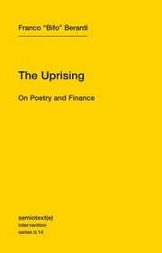 "Cover of: The Uprising On Poetry And Finance | Franco ""Bifo"" Berardi"