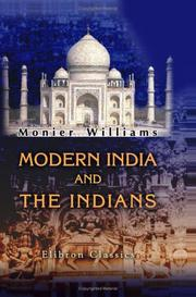 Cover of: Modern India and the Indians | Sir Monier Monier-Williams