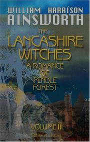 Cover of: The Lancashire Witches, a Romance of Pendle Forest | William Harrison Ainsworth