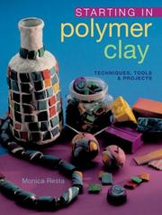 Cover of: Starting in Polymer Clay | Monica Resta