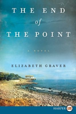 The End Of The Point A Novel by Elizabeth Graver
