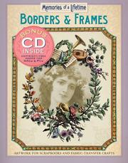 Cover of: Memories of a Lifetime: Borders & Frames | Inc. Sterling Publishing Co.