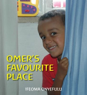 Omers Favourite Place by Ifeoma Onyefulu