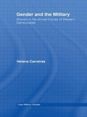 Cover of: Gender And The Military Women In The Armed Forces Of Western Democracies | Helena Carreiras