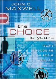 Cover of: The choice is yours | John C. Maxwell