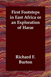 Cover of: First Footsteps in East Africa or an Exploration of Harar | Sir Richard Burton