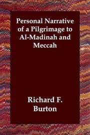 Cover of: Personal Narrative of a Pilgrimage to Al-Madinah and Meccah | Burton, Richard Sir