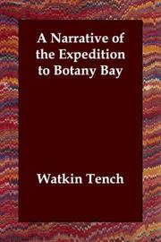 Cover of: A Narrative Of The Expedition To Botany Bay | Watkin Tench