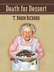 Cover of: Death for dessert by T. Dawn Richard